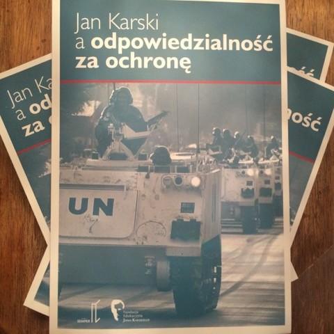 """Fundacja Edukacyjna Jana Karskiego wydawcą książki """"Jan Karski a odpowiedzialność za ochronę"""""""