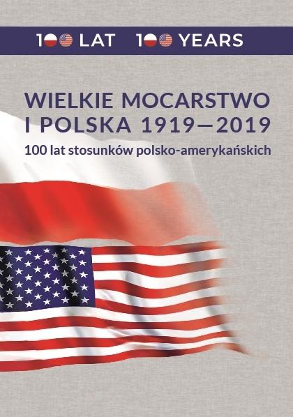 Wielkie mocarstwo i Polska 1919-2019. Publikacja pokonferencyjna.