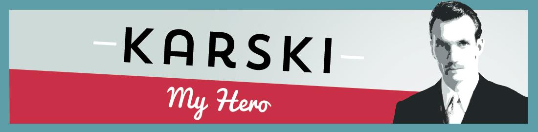 Karski My Hero